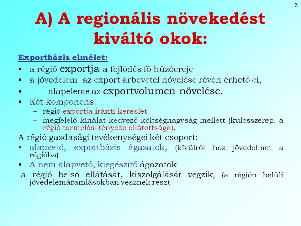 A) A regionális növekedést kiváltó okok: