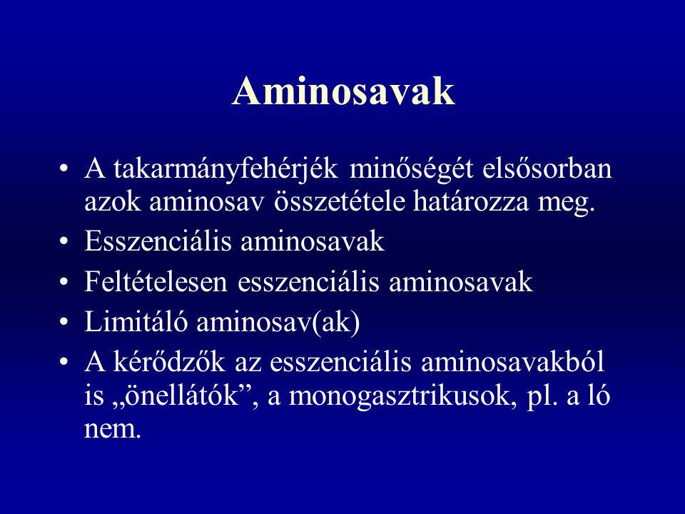 Aminosavak A takarmányfehérjék minőségét elsősorban azok aminosav összetétele határozza meg. Esszenciális aminosavak.
