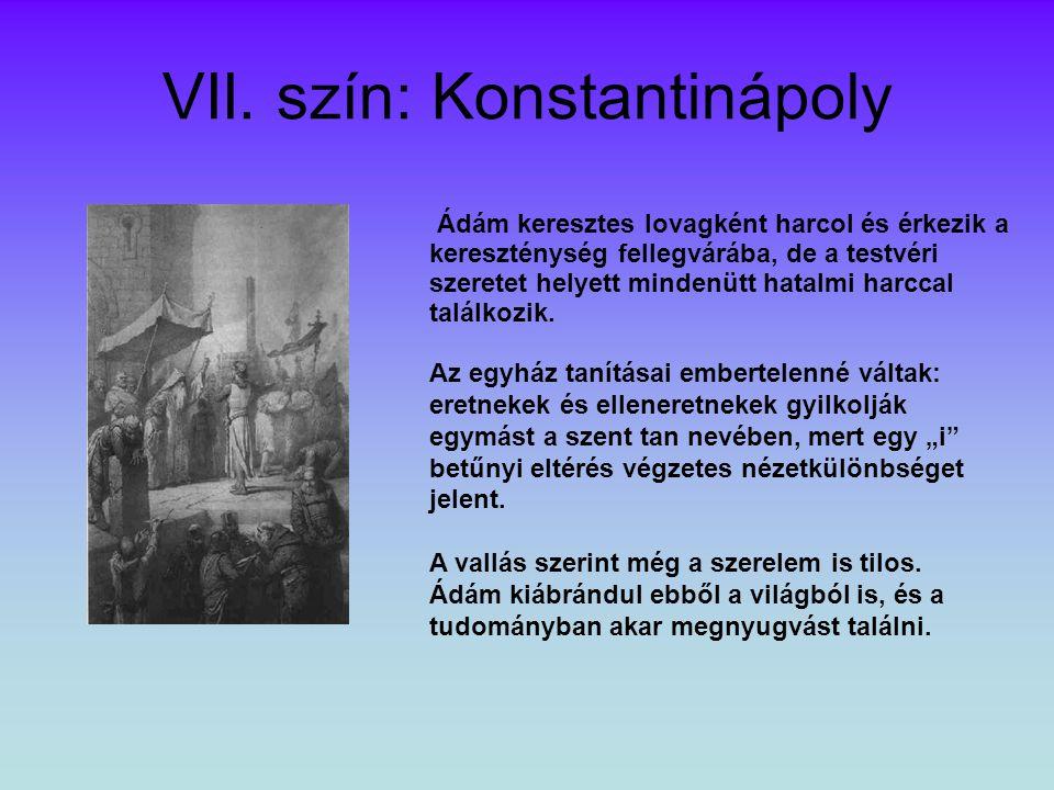 VII. szín: Konstantinápoly