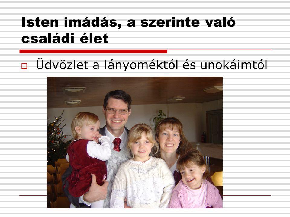 Isten imádás, a szerinte való családi élet