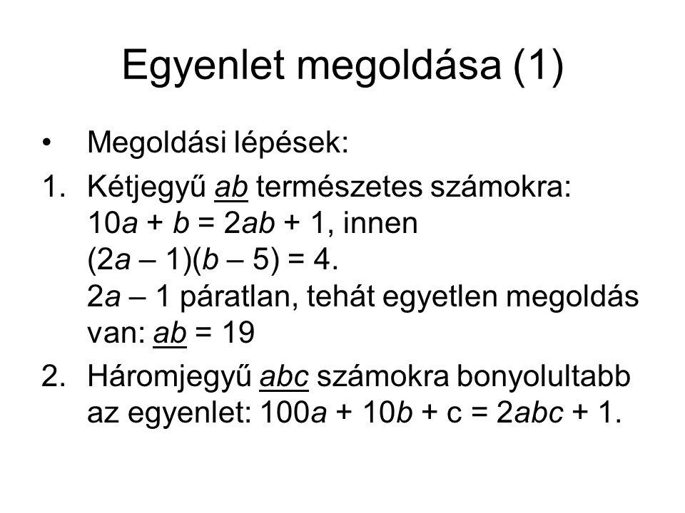 Egyenlet megoldása (1) Megoldási lépések: