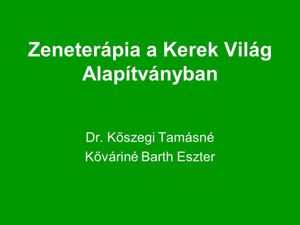 Zeneterápia a Kerek Világ Alapítványban