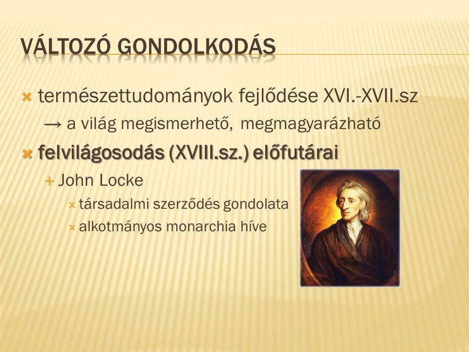 Változó gondolkodás természettudományok fejlődése XVI.-XVII.sz