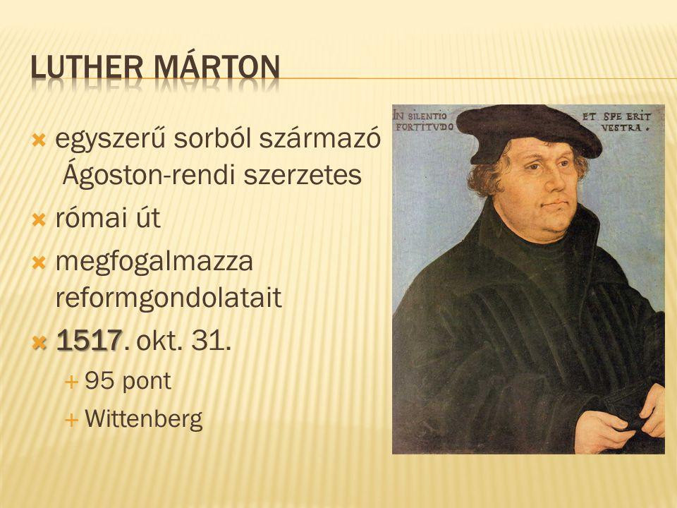 Luther Márton egyszerű sorból származó Ágoston-rendi szerzetes