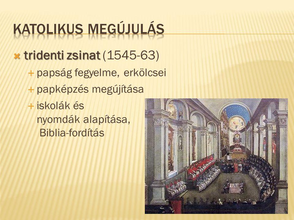 Katolikus megújulás tridenti zsinat (1545-63)