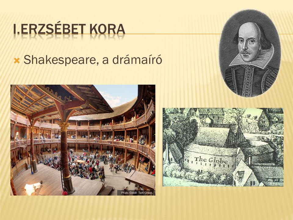 I.Erzsébet kora Shakespeare, a drámaíró