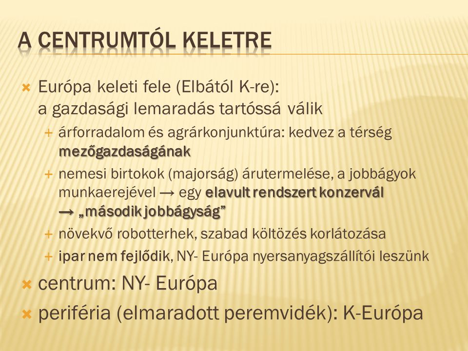 A centrumtól Keletre centrum: NY- Európa