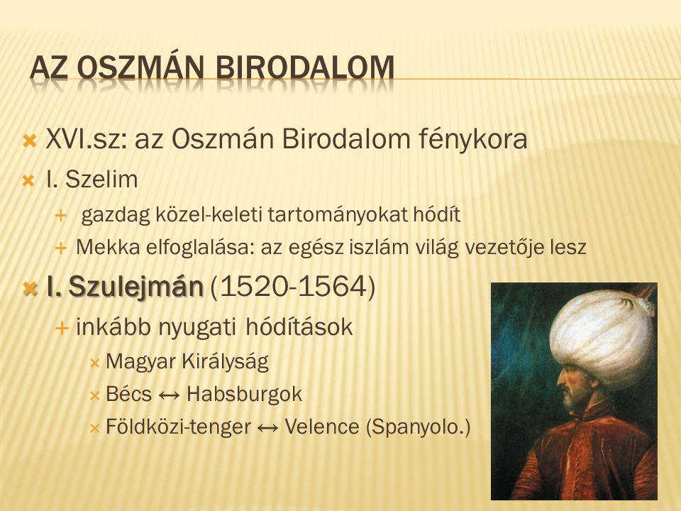 Az Oszmán Birodalom XVI.sz: az Oszmán Birodalom fénykora