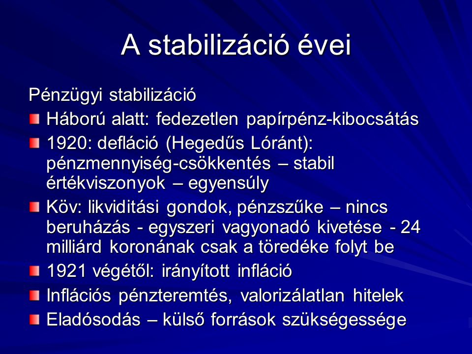 A stabilizáció évei Pénzügyi stabilizáció