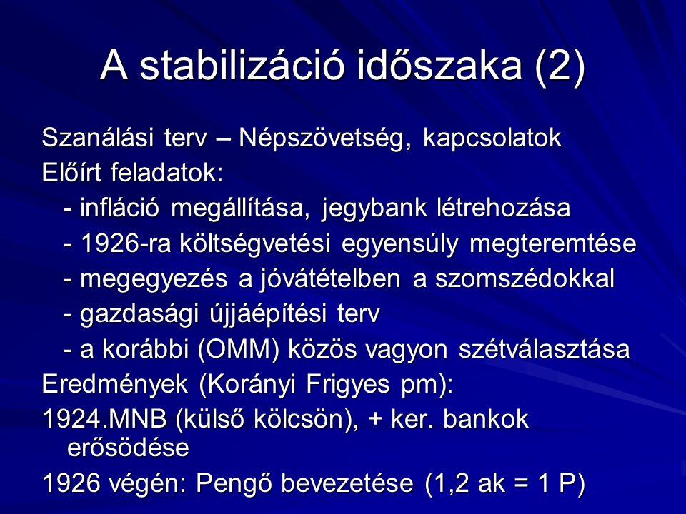 A stabilizáció időszaka (2)