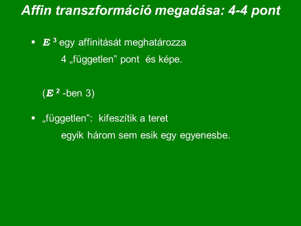 Affin transzformáció megadása: 4-4 pont