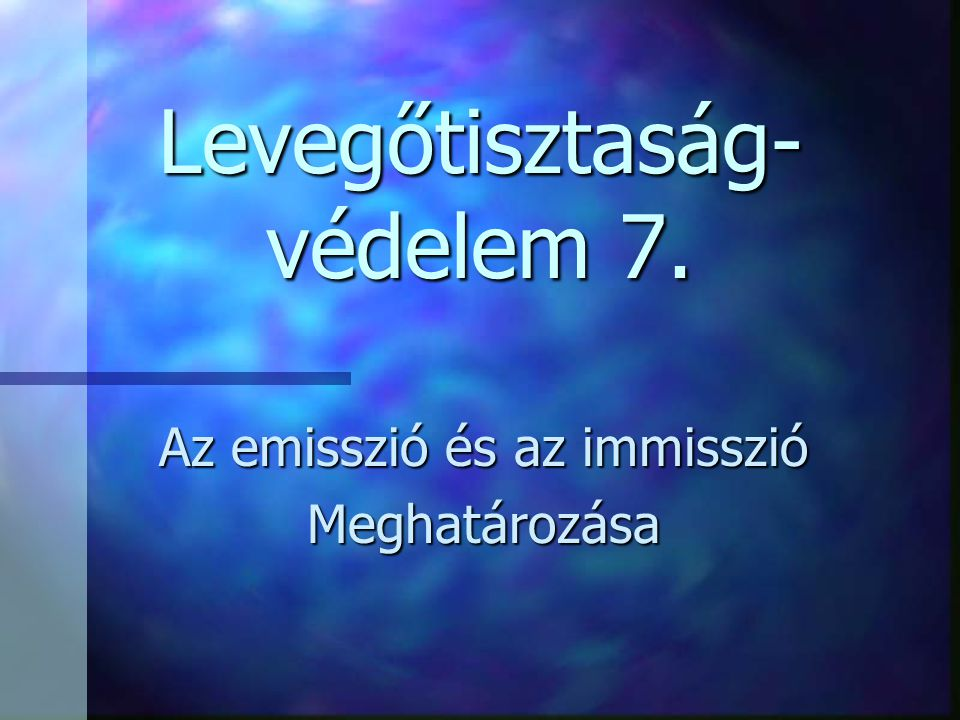 Levegőtisztaság-védelem 7.