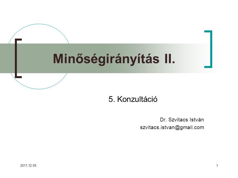 5. Konzultáció Dr. Szvitacs István szvitacs.istvan@gmail.com