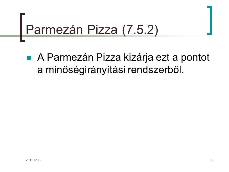 Parmezán Pizza (7.5.2) A Parmezán Pizza kizárja ezt a pontot a minőségirányítási rendszerből.
