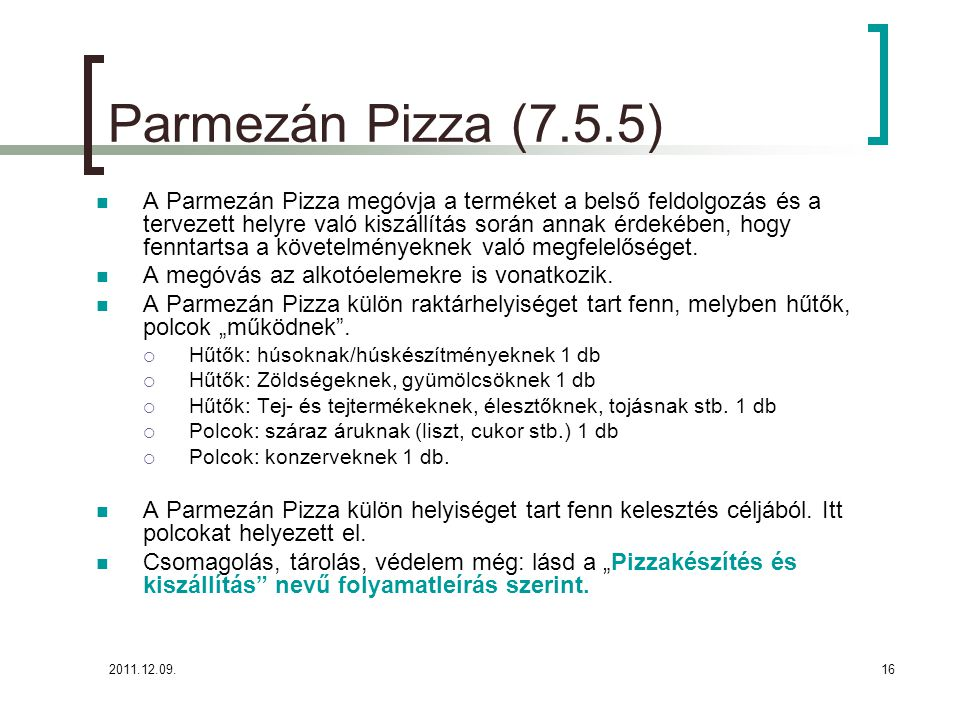 Parmezán Pizza (7.5.5)
