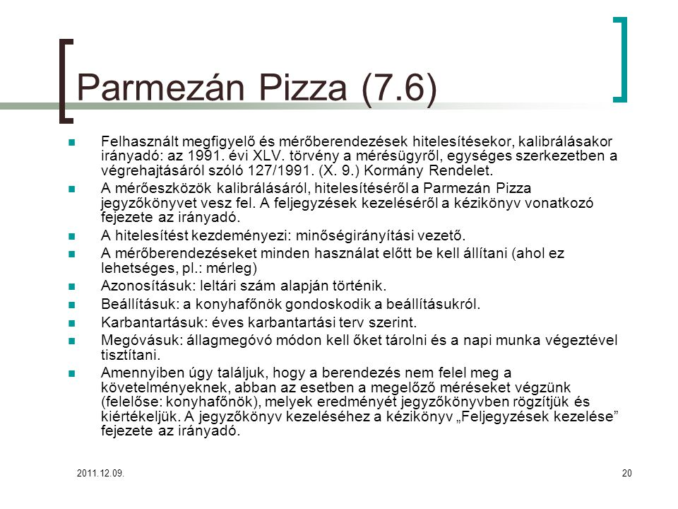 Parmezán Pizza (7.6)