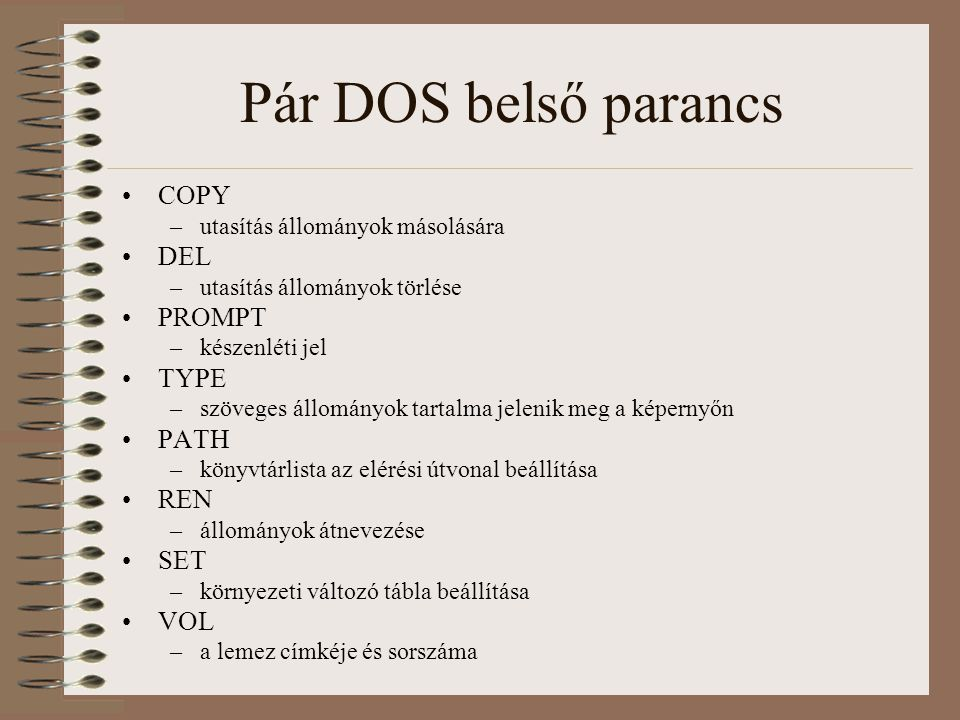 Pár DOS belső parancs COPY DEL PROMPT TYPE PATH REN SET VOL