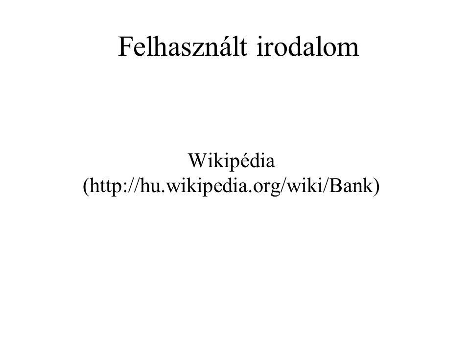 Wikipédia (http://hu.wikipedia.org/wiki/Bank)