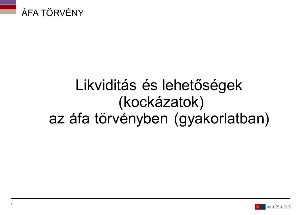 Áfa törvény Likviditás és lehetőségek (kockázatok) az áfa törvényben (gyakorlatban) Date