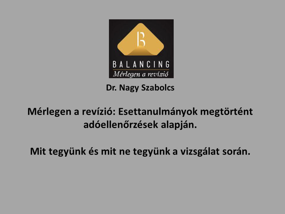 Dr. Nagy Szabolcs Mérlegen a revízió: Esettanulmányok megtörtént adóellenőrzések alapján.