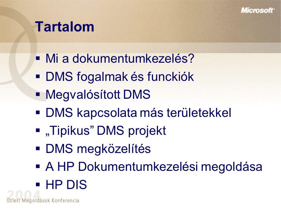 Tartalom Mi a dokumentumkezelés DMS fogalmak és funckiók