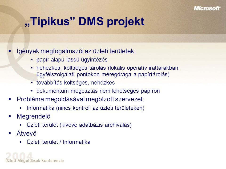 """""""Tipikus DMS projekt Igények megfogalmazói az üzleti területek:"""