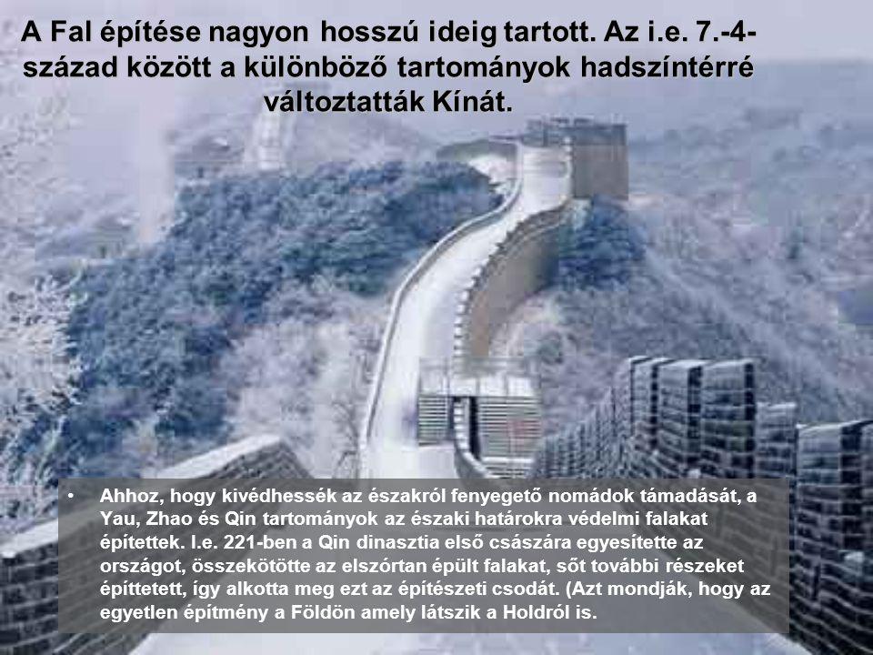 A Fal építése nagyon hosszú ideig tartott. Az i. e. 7