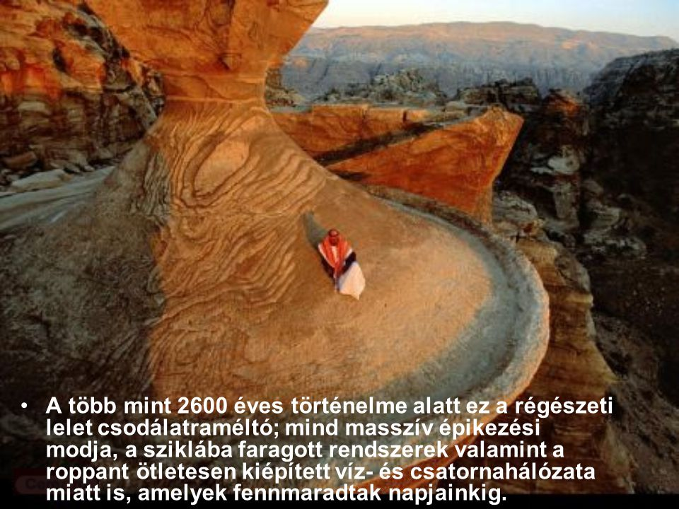A több mint 2600 éves történelme alatt ez a régészeti lelet csodálatraméltó; mind masszív épikezési modja, a sziklába faragott rendszerek valamint a roppant ötletesen kiépített víz- és csatornahálózata miatt is, amelyek fennmaradtak napjainkig.