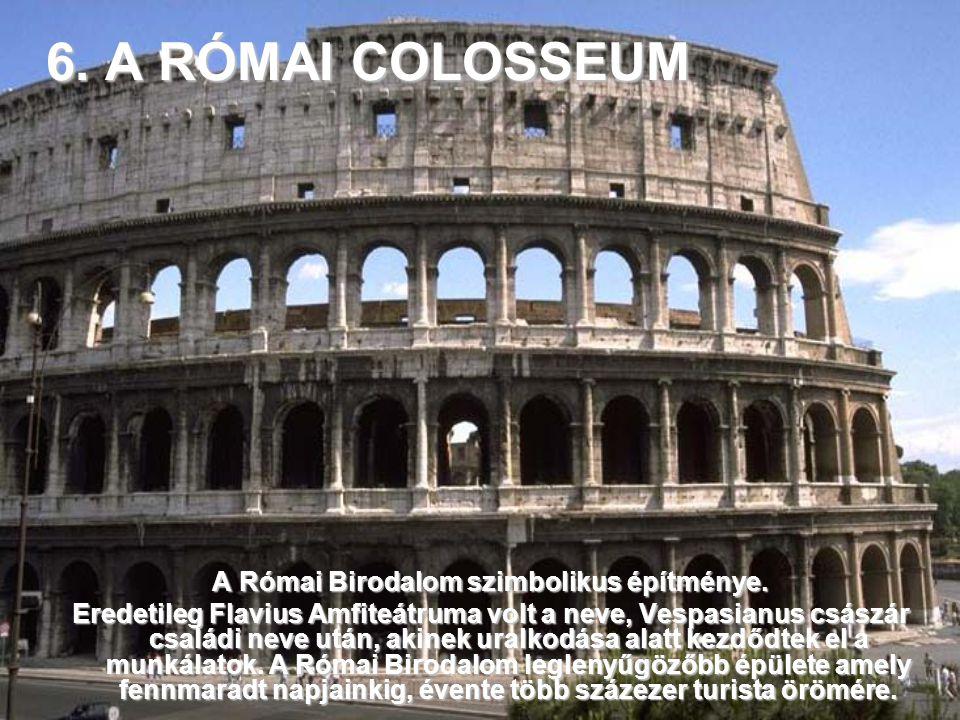 A Római Birodalom szimbolikus építménye.