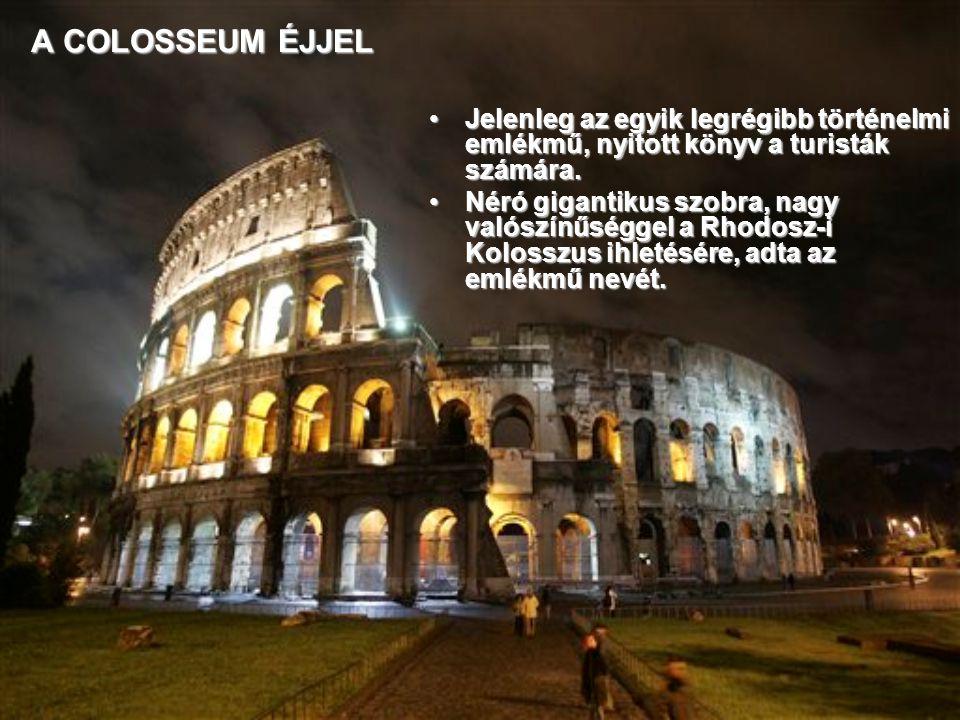 A COLOSSEUM ÉJJEL Jelenleg az egyik legrégibb történelmi emlékmű, nyitott könyv a turisták számára.