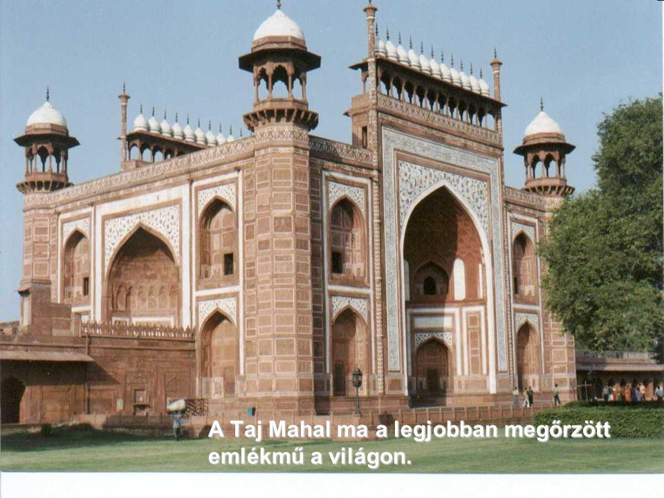 A Taj Mahal ma a legjobban megőrzött emlékmű a világon.