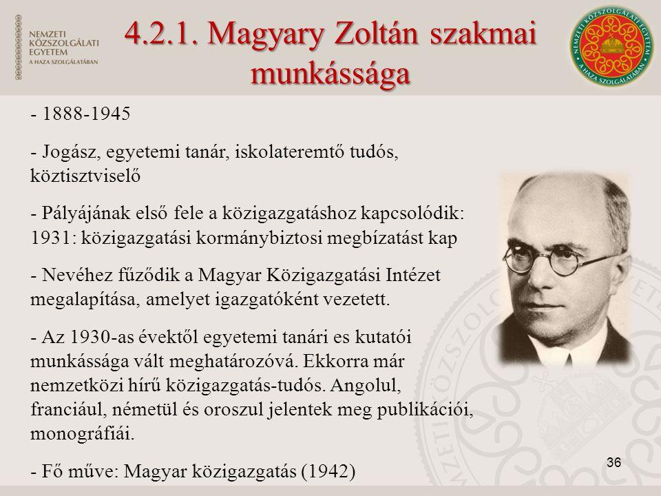 4.2.1. Magyary Zoltán szakmai munkássága