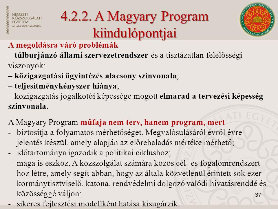 4.2.2. A Magyary Program kiindulópontjai A megoldásra váró problémák