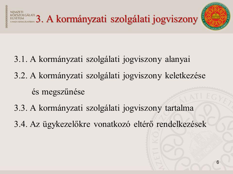 3. A kormányzati szolgálati jogviszony