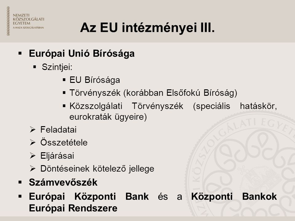 Az EU intézményei III. Európai Unió Bírósága Számvevőszék