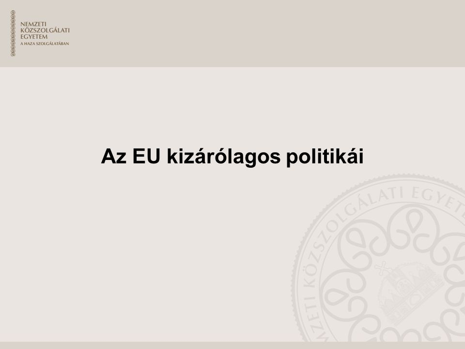 Az EU kizárólagos politikái