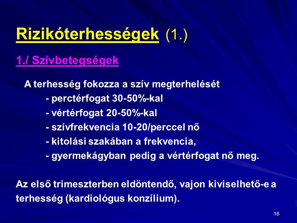 Rizikóterhességek (1.) 1./ Szívbetegségek - perctérfogat 30-50%-kal