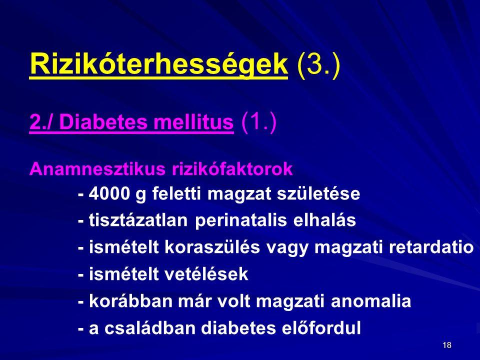 Rizikóterhességek (3.) 2./ Diabetes mellitus (1.)