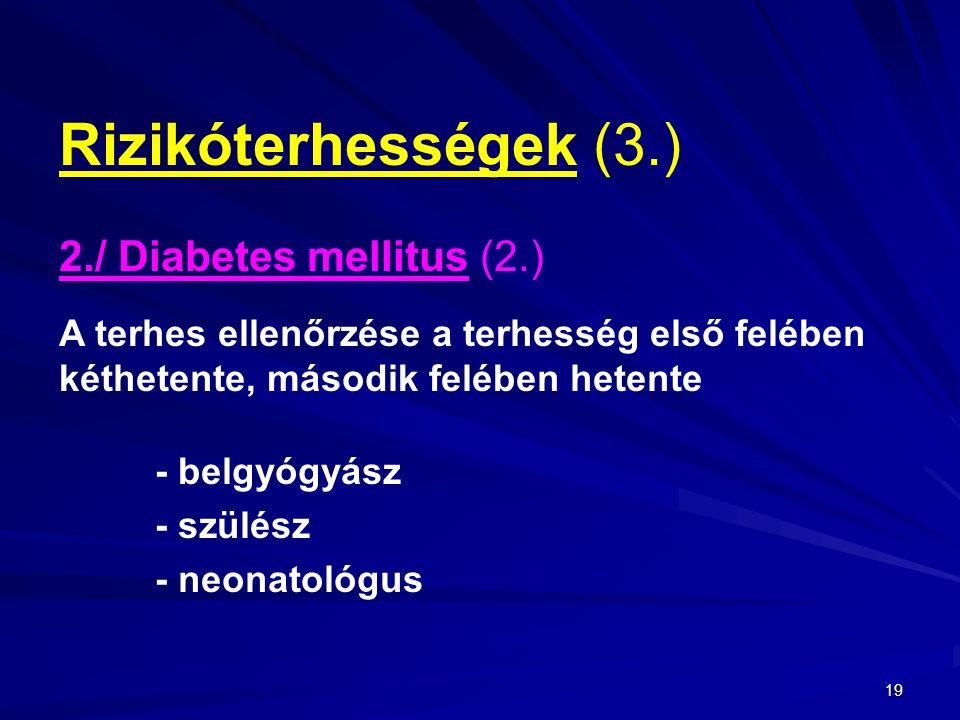 Rizikóterhességek (3.) 2./ Diabetes mellitus (2.)