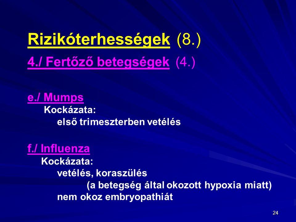 Rizikóterhességek (8.) 4./ Fertőző betegségek (4.) e./ Mumps