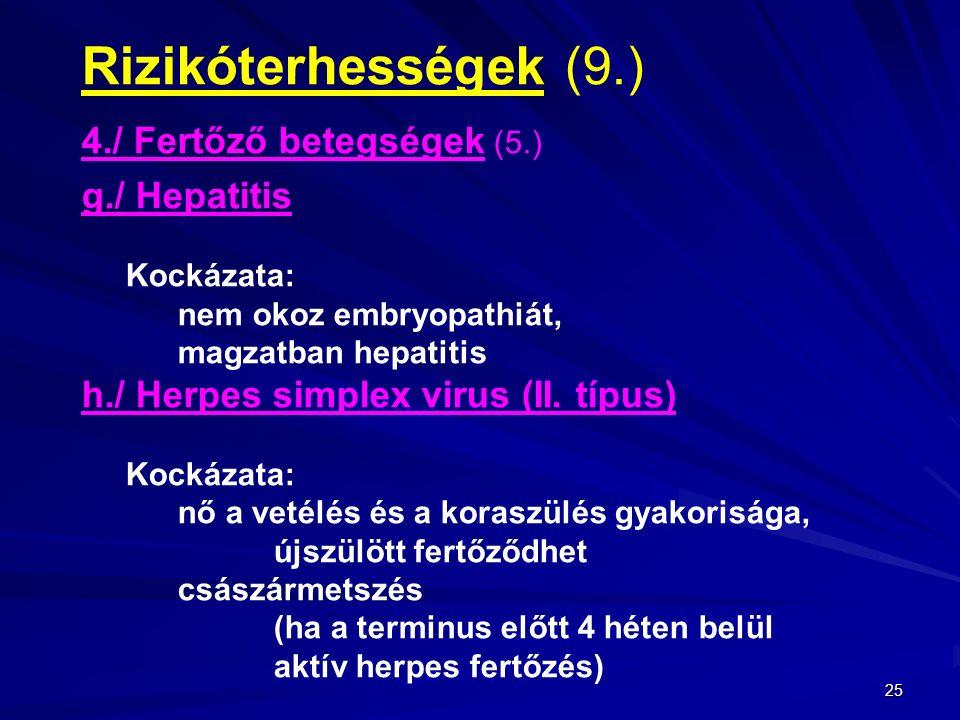 Rizikóterhességek (9.) 4./ Fertőző betegségek (5.) g./ Hepatitis