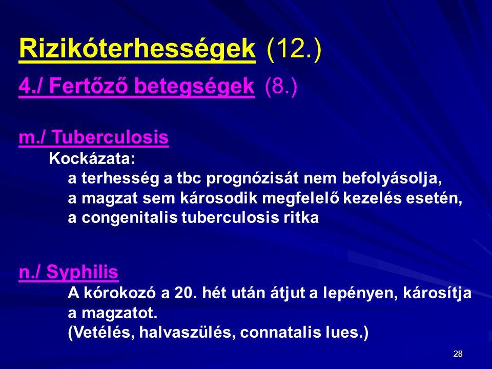 Rizikóterhességek (12.) 4./ Fertőző betegségek (8.) m./ Tuberculosis