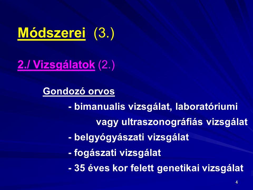 Módszerei (3.) 2./ Vizsgálatok (2.) Gondozó orvos