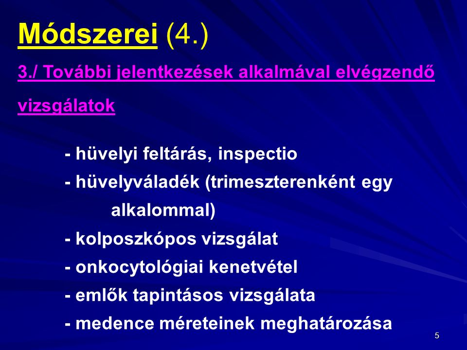 Módszerei (4.) 3./ További jelentkezések alkalmával elvégzendő