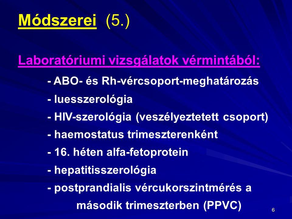 Módszerei (5.) Laboratóriumi vizsgálatok vérmintából: - luesszerológia