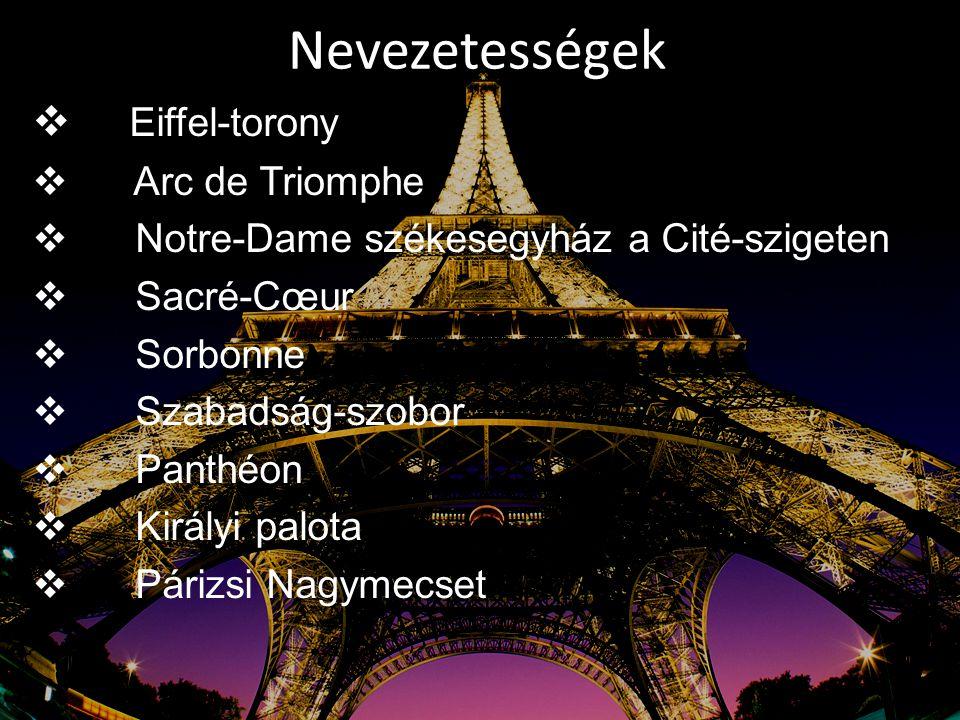 Nevezetességek Eiffel-torony Arc de Triomphe