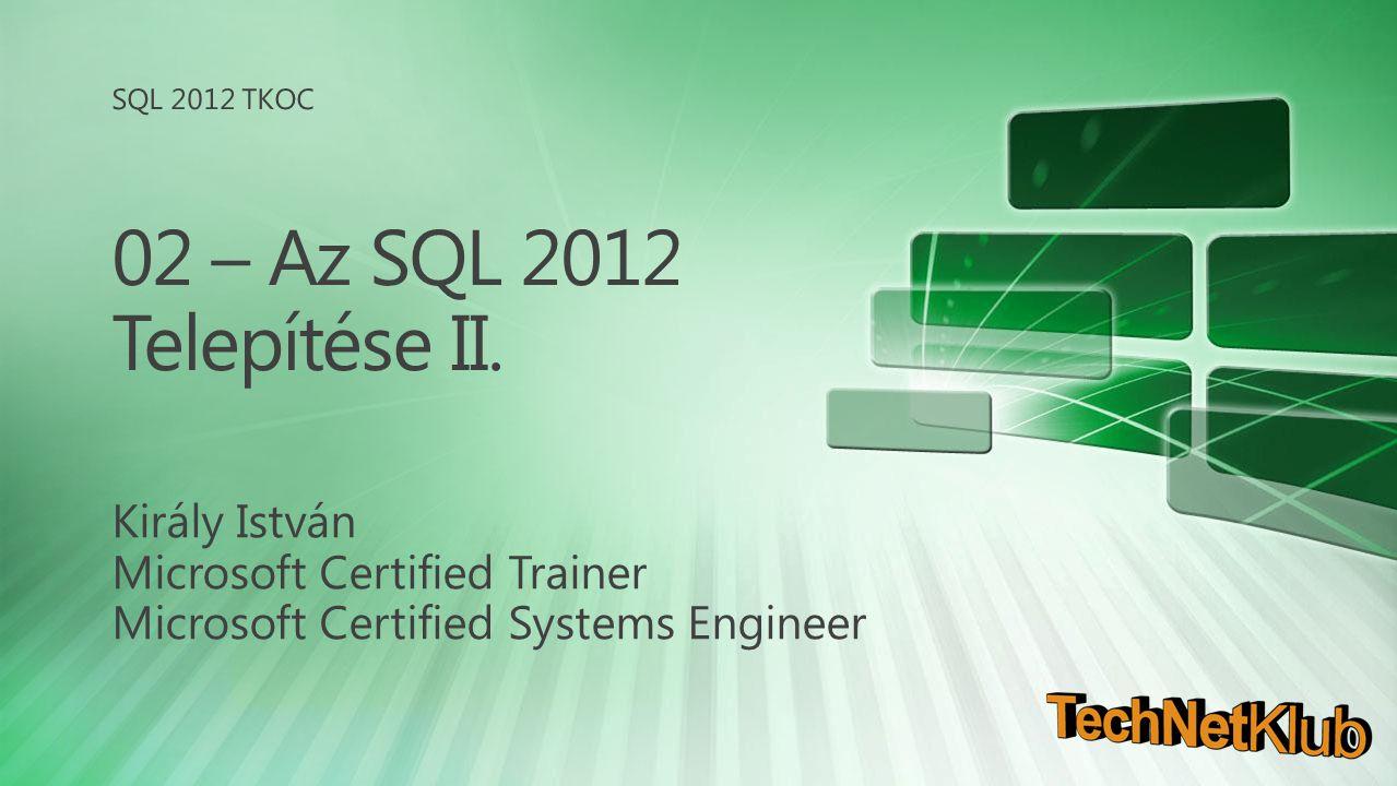 02 – Az SQL 2012 Telepítése II. Király István