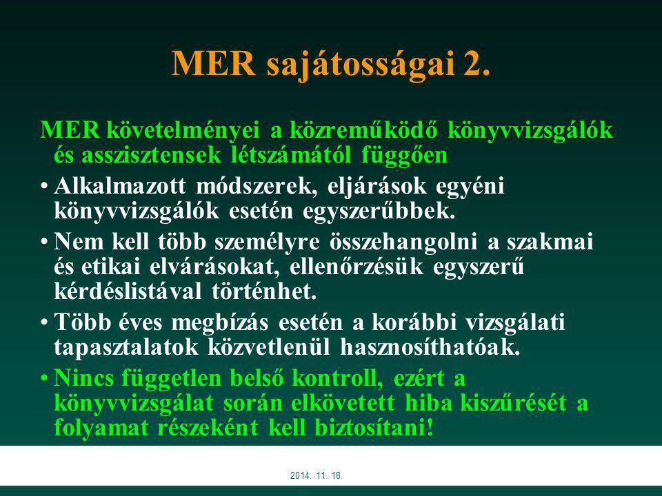 MER sajátosságai 2. MER követelményei a közreműködő könyvvizsgálók és asszisztensek létszámától függően.