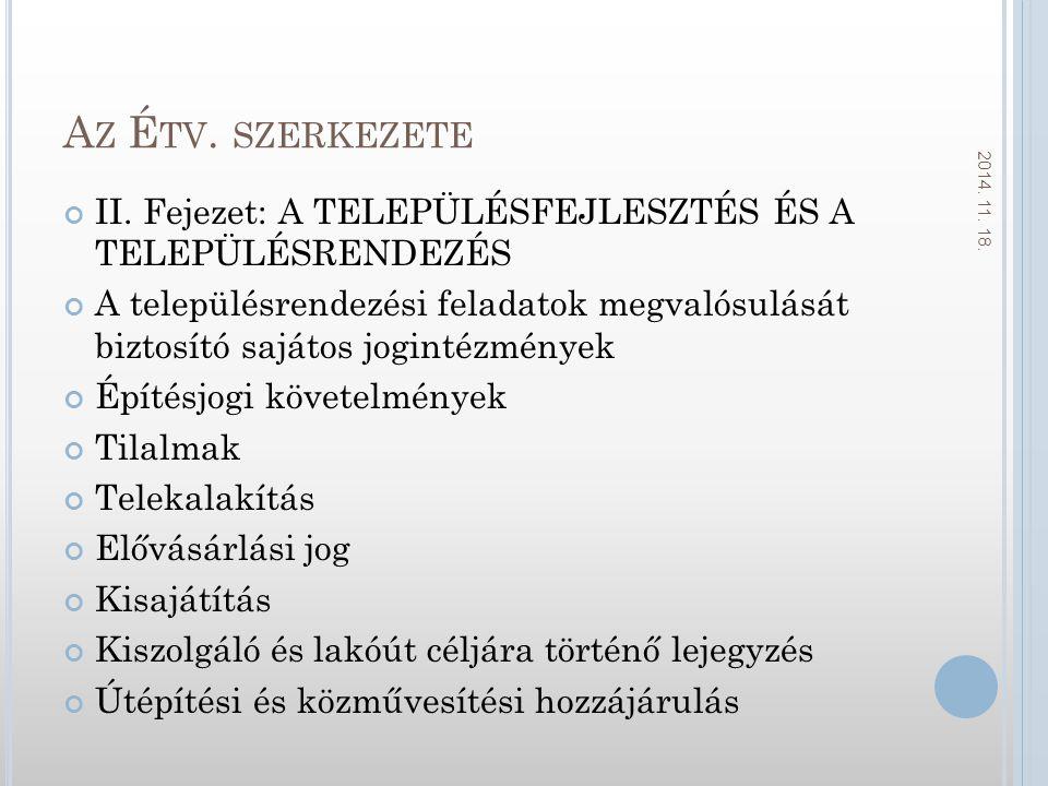 Az Étv. szerkezete 2017.04.06. II. Fejezet: A TELEPÜLÉSFEJLESZTÉS ÉS A TELEPÜLÉSRENDEZÉS.