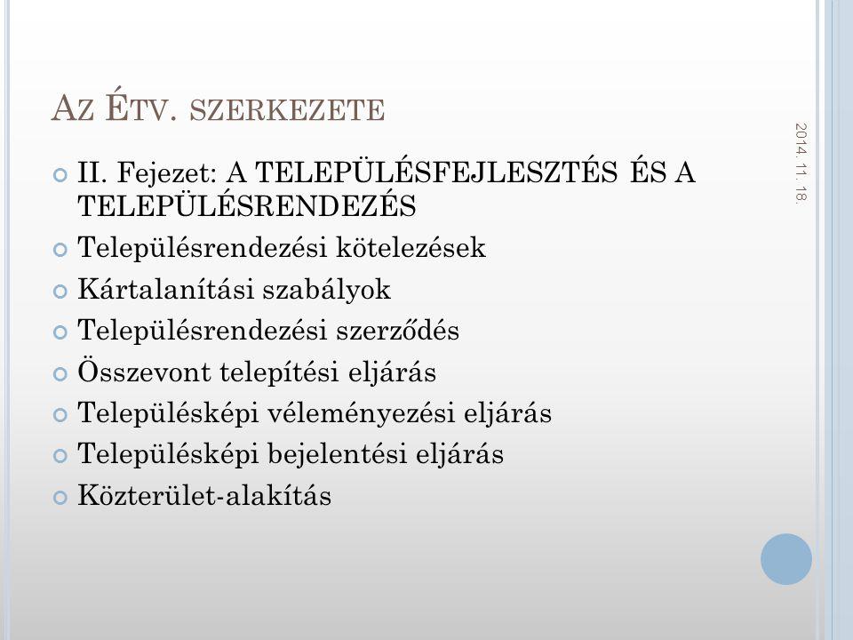 Az Étv. szerkezete 2017.04.06. II. Fejezet: A TELEPÜLÉSFEJLESZTÉS ÉS A TELEPÜLÉSRENDEZÉS. Településrendezési kötelezések.